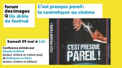 UN DRÔLE DE FESTIVAL 2021 - C'est presque pareil: la contrefaçon au cinéma