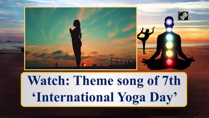 Watch: Theme song of 7th 'International Yoga Day'