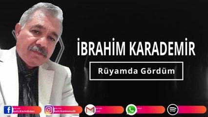 İbrahim Karademir - Rüyamda Gördüm
