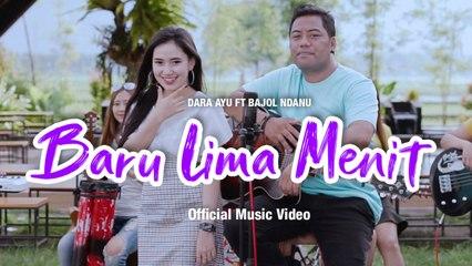 Dara Ayu Ft. Bajol Ndanu - Baru Lima Menit (Official Music Video)   KENTRUNG