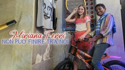 Miriana Ferri - Non puo' finire tra noi ( Ufficiale 2021 )