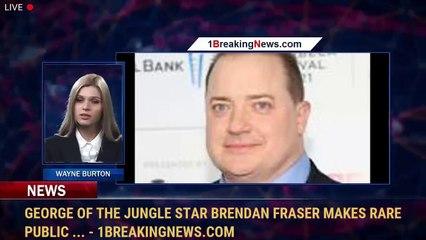 George of the Jungle star Brendan Fraser makes rare public ... - 1BreakingNews.com