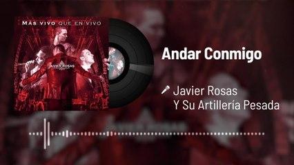 Javier Rosas Y Su Artillería Pesada - Andar Conmigo