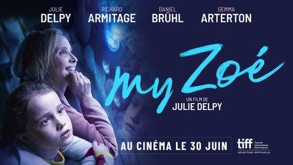 MY ZOÉ - Bande annonce officielle - Au cinéma le 30 juin