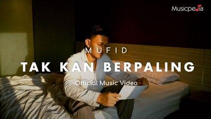 Mufid Yohansyah - Tak Kan Berpaling (Official Music Video)