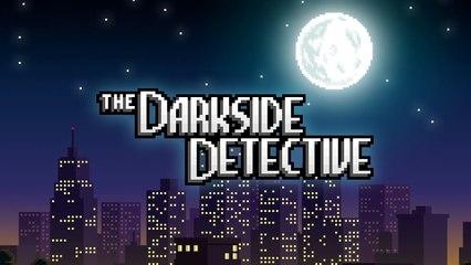 The Darkside Detective - Trailer de lancement