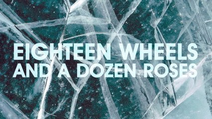 Carly Pearce - Eighteen Wheels And A Dozen Roses
