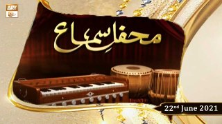 Mehfil-e-Sama - Qawali - 22nd June 2021 - ARY Qtv