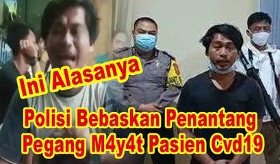 Polisi Bebaskan Penantang Pegang M4y4t Pasien Cvd19