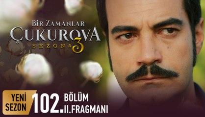 Bir Zamanlar Çukurova 102. Bölüm 2. Fragmanı (Sezon Finali)   Demir'in Affı...