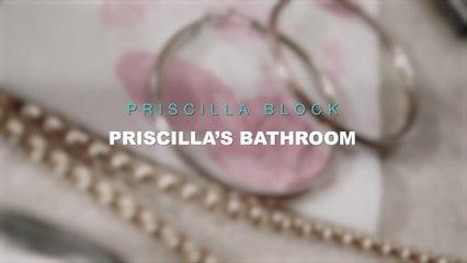 Priscilla Block - Priscilla's Bathroom Tour