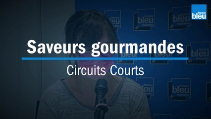 Circuits Courts -  Saveurs gourmandes du val de loire -  24/06/2021