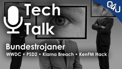 Bundestrojaner, KenFM Hack, Apple WWDC, PSD2, Klarna, VR-DDoS, VPN-Sinn | QSO4YOU.com Tech Talk #40