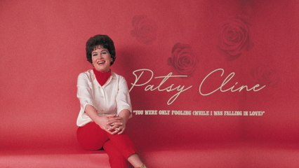 Patsy Cline - You Were Only Fooling (While I Was Falling In Love)
