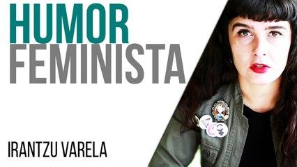 Irantzu Varela, El Tornillo y el humor feminista - En la Frontera, 24 de junio de 2021