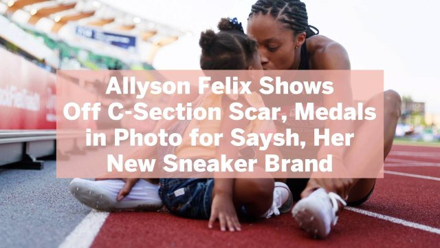 Allyson Felix Shows Off C-Section Scar, Medals in Photo for Saysh, Her New Sneaker Brand