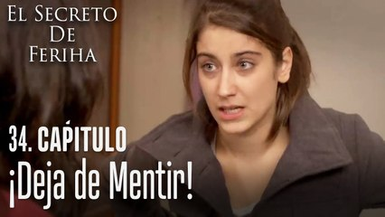 ¡Deja de mentir! - El Secreto De Feriha Capítulo 34 En Español