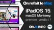 iPadOS 15, macOS 12 Monterey, premier verdict ! | ORLM-410