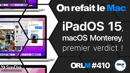iPadOS 15, macOS 12 Monterey, premier verdict !   ORLM-410