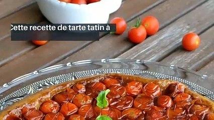 Recette : Tarte tatin de tomate caramélisée pour vos repas d'été