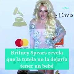 Britney Spears denuncia que su padre controla su vida y no deja que vuelva a ser madre
