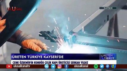 Üreten Türkiye - 26 Haziran 2021 - Kayseri - Cenk Özdemir  - Ulusal Kanal