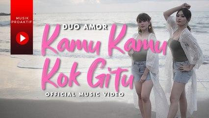 Duo Amor - Kamu Kamu Kok Gitu (Official Music Video)
