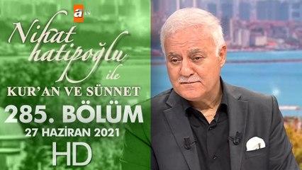 Nihat Hatipoğlu ile Kur'an ve Sünnet - 27 Haziran 2021