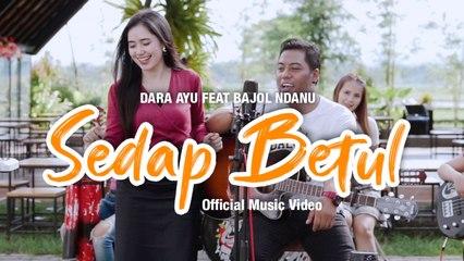 Dara Ayu Ft. Bajol Ndanu - Sedap Betul (Official Music Video)   KENTRUNG