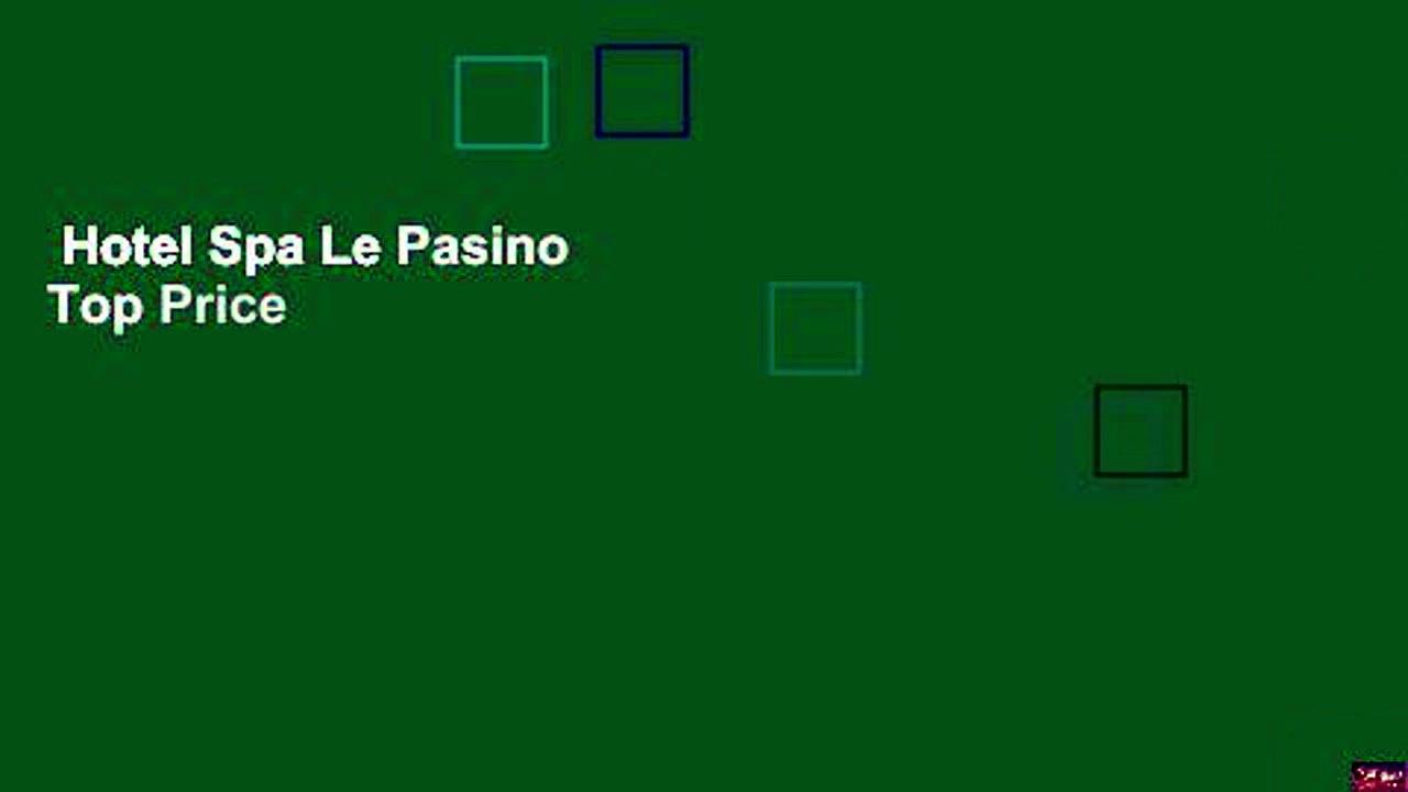 Hotel Spa Le Pasino  Top Price