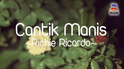 Richie Ricardo - Cantik Manis (Official Lyric Video)