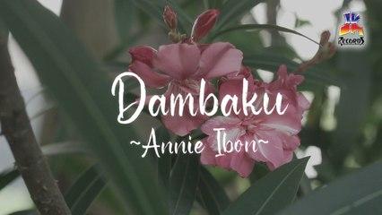 Annie Ibon - Dambaku (Official Lyric Video)