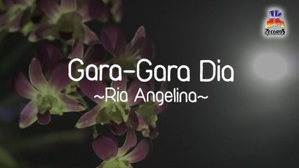 Ria Angelina - Gara Gara Dia (Official Lyric Video)