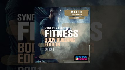 E4F - Synergy For Fitness - Body Building Edition 2021 - Fitness & Music 2021