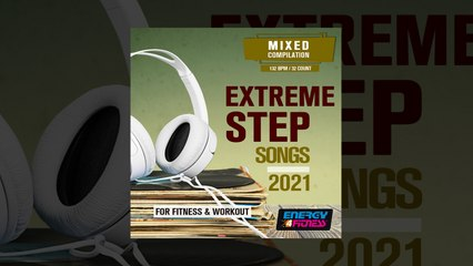 E4F - Extreme Step Songs For Fitness & Workout 2021 - Fitness & Music 2021