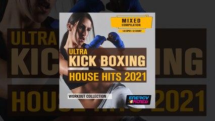 E4F - Ultra Kick Boxing House Hits 2021 Workout Collection - Fitness & Music 2021