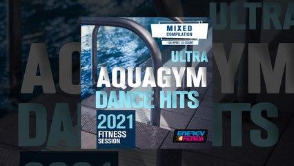 E4F - Ultra Aqua Gym Dance Hits 2021 Fitness Session - Fitness & Music 2021