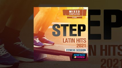 E4F - Step Latin Hits 2021 Fitness Session - Fitness & Music 2021