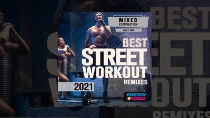 E4F - Best Street Workout Remixes 2021 - Fitness & Music 2021