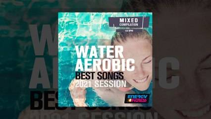 E4F - Water Aerobics Best Songs 2021 Session - Fitness & Music 2021