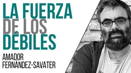 La fuerza de los débiles - Entrevista a Amadaro Fernández-Savater - En la Frontera, 29 de junio de 2021