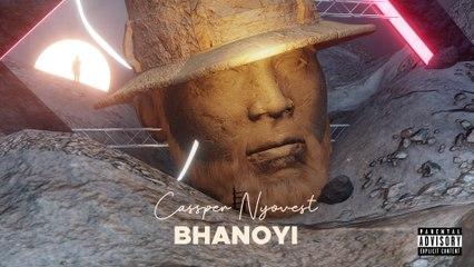 Cassper Nyovest - Bhanoyi