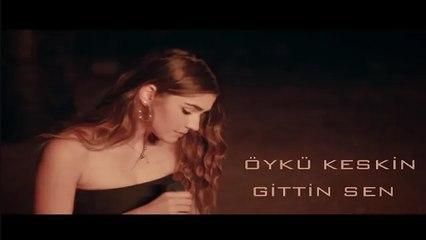Öykü Keskin - Gittin Sen (Official Video)