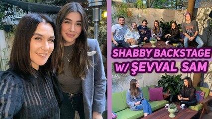 ŞEVVAL SAM İLE BİR ÇEKİM GÜNÜ - Shabby Backstage  _ Öykü Keskin V-LOG #2