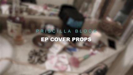 Priscilla Block - Debut EP Cover Props