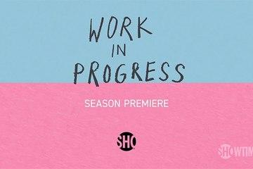 Work in Progress - Trailer Saison 2