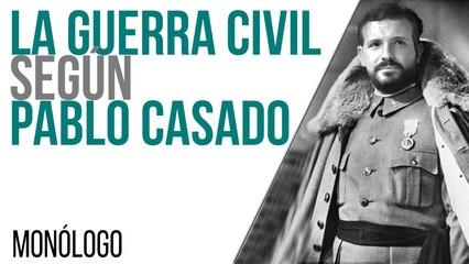 La guerra civil según Pablo Casado - En la Frontera, 30 de junio de 2021