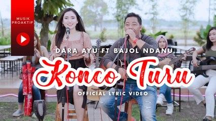 Dara Ayu Ft. Bajol Ndanu - Konco Turu (Official Lyric Video)
