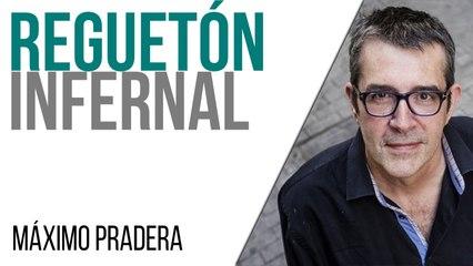 Corresponsal en el Infierno - Máximo Pradera y el reguetón infernal - En la Frontera, 1 de julio de 2021