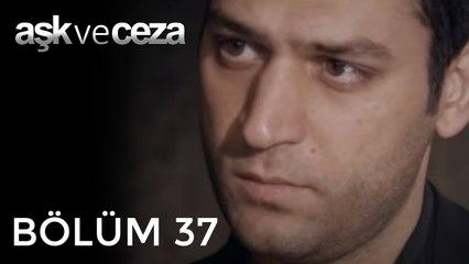 Aşk ve Ceza   37.Bölüm